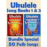 Ukulele Song Book 1 & 2 - 50 Folk Songs With Lyrics and Ukulele Chord Tabs - Bundle of 2 Ukulele Books: Folk Songs (Ukulele Songs)