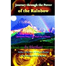 Journey through the Power of the Rainbow: Quotations from a Life Made Out of Poetry by Aberjhani (2014-05-28)