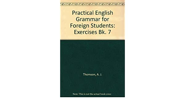 Practical English Grammar for Foreign Students: Exercises Bk. 10