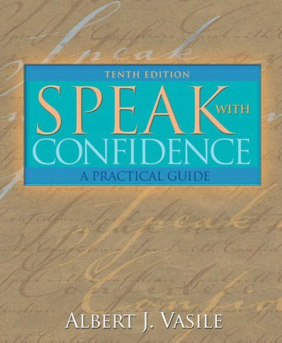 Download By Albert J. Vasile - Speak with Confidence: A Practical Guide (10th Edition) (10th Edition) (2007-08-12) [Paperback] pdf epub