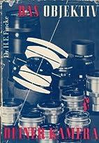 Das Objektiv deiner Kamera by Hermann Erich…