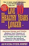 Live 10 Healthy Years Longer, Jan W. Kuzma and Cecil Murphey, 0849937701