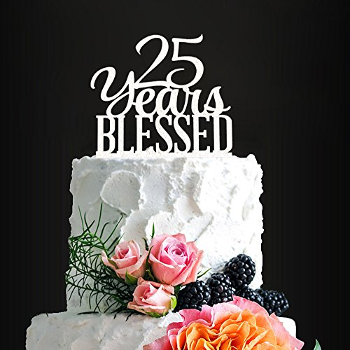 (Silver Acrylic Custom 25 Years Blessed Cake Topper, 25th Birthday Cake Topper, 25th Wedding Anniversary Cake Topper (Silver Blessed))