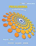 Guided Notebook for Trigsted/Gallaher/Bodden Prealgebra, Trigsted, Kirk and Bodden, Kevin, 0321783751