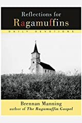 Reflections for Ragamuffins: Daily Devotions from the Writings of Brennan Manning Paperback