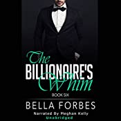 The Billionaire's Whim: A Billionaire's Romance, Book 6 | Bella Forbes