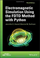 Electromagnetic Simulation Using the FDTD Method with Python, 3rd Edition Front Cover