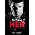 Needing Her (The Kensingtons Book 1)