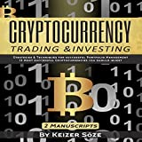 Cryptocurrency Trading & Investing: Bitcoin and Cryptocurrency Technologies, Cryptocurrency Investing, Cryptocurrency Book for Beginners