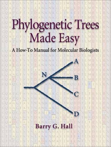 Phylogenetic Trees Made Easy: A How-To Manual for Molecular (Phylogenetic Trees)