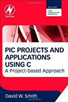 PIC Projects and Applications using C Front Cover