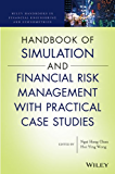 Handbook of Financial Risk Management: Simulations and Case Studies (Wiley Handbooks in Financial Engineering and Econometrics)