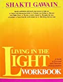 Living in the Light Workbook, Gawain, Shakti and King, Laurel, 0931432731