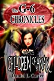 Children of Anak, (The G-6 Chronicles Book 2)