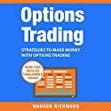 Options Trading: Strategies to Make Money with Options Trading Audiobook by Warren Richmond Narrated by David Angelo