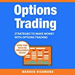 Options Trading: Strategies to Make Money with Options Trading | Warren Richmond