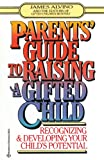 Books : Parent's Guide to Raising a Gifted Child: Recognizing and Developing Your Child's Potential from Preschool to Adolescence