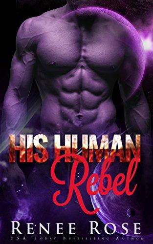 His Human Rebel: An Alien Warrior Romance (Zandian Masters Book ()