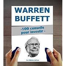 Warren Buffett : 100 conseils pour investir et devenir riche (French Edition)