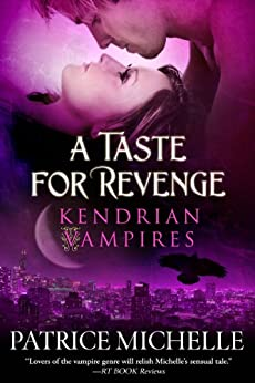 A Taste for Revenge: Book 2 (Kendrian Vampires) by [Michelle, Patrice]