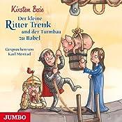 Der kleine Ritter Trenk und der Turmbau zu Babel | Kirsten Boie