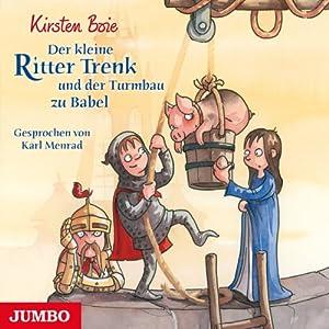 Der kleine Ritter Trenk und der Turmbau zu Babel Hörbuch