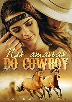 Nas amarras do Cowboy - Laina Suzan por [Suzan, Laina]
