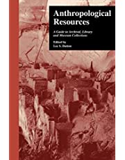 Anthropological Resources: A Guide to Archival, Library, and Museum Collections