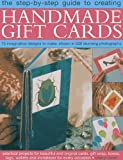 The Step-By-Step Guide to Creating Handmade Gift Cards, Cheryl Owen, 1780192045