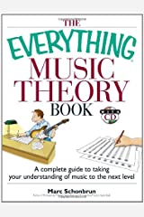The Everything Music Theory Book: A Complete Guide to Taking Your Understanding of Music to the Next Level Paperback