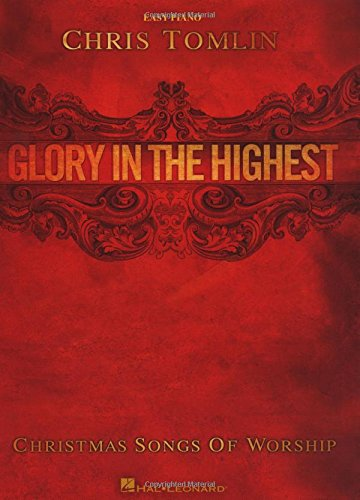 Chris Tomlin Glory in the Highest (Easy Piano) Christmas Songs of Worship (Non Traditional Christmas Songs)