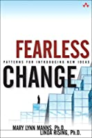 Fearless Change: Patterns for Introducing New Ideas Front Cover