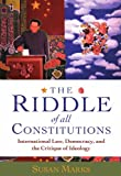 The Riddle of All Constitutions, Susan Marks, 0199264139