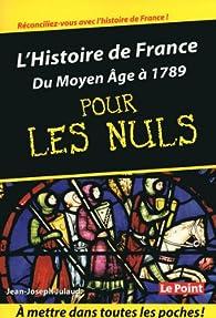 L'Histoire de France pour les Nuls : Du Moyen Âge à 1789  par Jean-Joseph Julaud