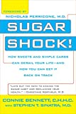 Sugar Shock!: How Sweets and Simple Carbs Can Derail Your Life--and How You Can Get Back on Track