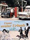 Unser erster Urlaub in den 50er und 60er Jahren