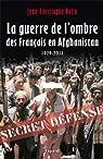 La guerre de l'ombre des français en Afghanistan par Notin