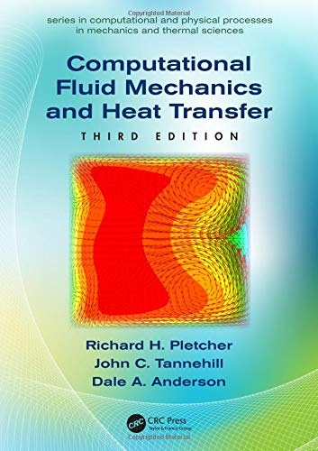 Computational Fluid Mechanics and Heat Transfer (Series in Computational and Physical Processes in Mechanics and Thermal Sciences)