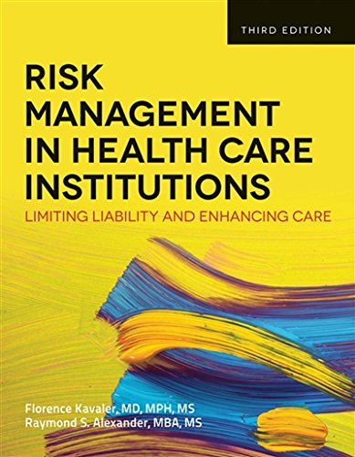 Risk Management in Health Care Institutions: Limiting Liability and Enhancing Care, 3rd Edition