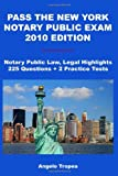Pass the New York Notary Public Exam 2010 Edition, Angelo Tropea, 1449581560