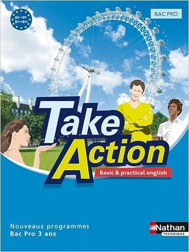 Lire en ligne Take Action - Anglais Bac Pro 3 ans A2 > B1+ pdf, epub