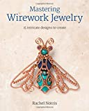 Mastering Wirework Jewelry: 15 Intricate Designs to Create