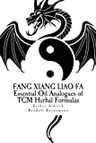 Product review for Fang Xiang Liao Fa: Essential Oil Analogues of TCM Herbal Formulas