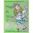 Malice in Wonderland-a darker view of ALICE: from an idea by Monique Van Dijk