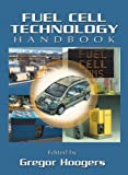 Fuel Cell Technology Handbook, Gregor Hoogers, 0768007062