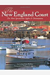 The New England Coast: The Most Spectacular Sights & Destinations Hardcover