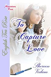 To Capture Love