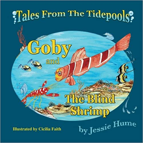 Book Tales from the Tide Pools: Goby and the Blind Shrimp (Volume 1)