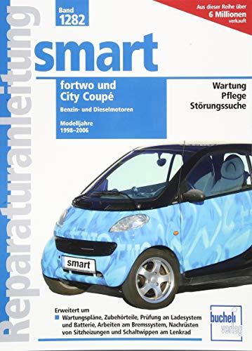 Price comparison product image Smart fortwo / City Coupé: Reparaturanleitung Band 1282. Modelljahre 1998 bis 2006
