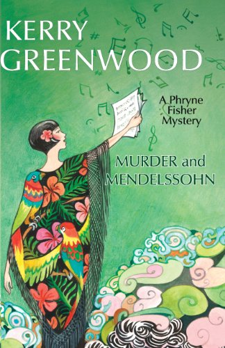 Murder and Mendelssohn: Phryne Fisher #20: A Phryne Fisher Mystery (Phryne Fisher Mysteries)